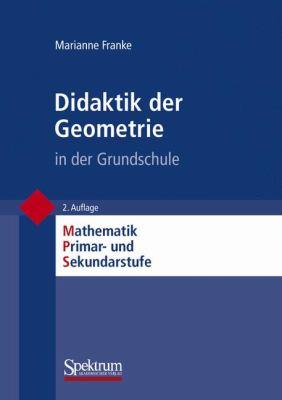 Didaktik der Geometrie In der Grundschule 9783827415110