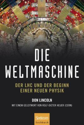 Die Weltmaschine: Der Lhc Und Der Beginn Einer Neuen Physik 9783827424631