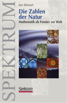 Die Zahlen der Natur: Mathematik Als Fenster Zur Welt 9783827411235