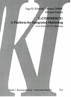 E-Commerce: A Platform for Integrated Marketing: A Case Study on U.S. Retailing 9783825846619