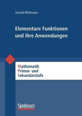 Elementare Funktionen Und Ihre Anwendungen 9783827419071