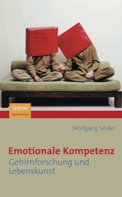 Emotionale Kompetenz: Gehirnforschung Und Lebenskunst 9783827420855