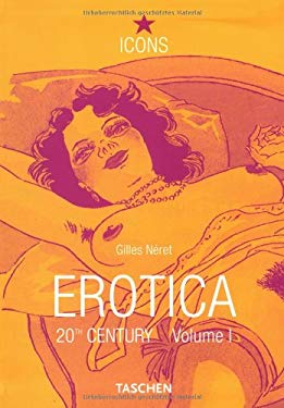 Erotica 20th Century: From Rodin to Picasso; Volume I
