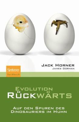 Evolution R Ckw Rts: Auf Den Spuren Des Dinosauriers Im Huhn 9783827424419