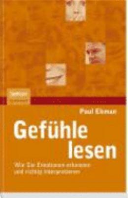 Gef Hle Lesen: Wie Sie Emotionen Erkennen Und Richtig Interpretieren 9783827418586