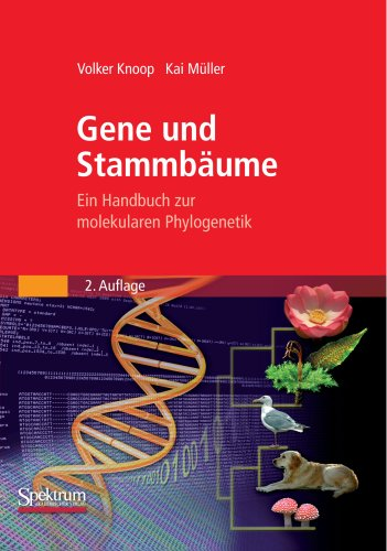 Gene Und Stammbaume: Ein Handbuch Zur Molekularen Phylogenetik 9783827419835