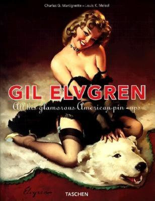 Gil Elvgren: All His Glamorous American Pin-Ups 9783822866115