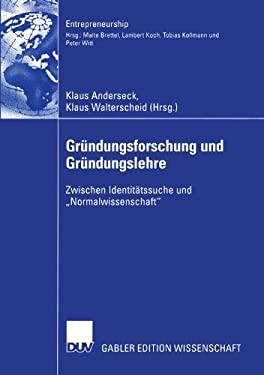 Gr Ndungsforschung Und Gr Ndungslehre: Zwischen Identit Tssuche Und Normalwissenschaft 9783824482580