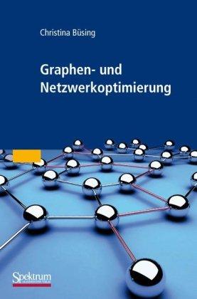 Graphen- Und Netzwerkoptimierung 9783827424228