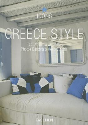 Greece Style: Exteriors, Interiors, Details 9783822840184