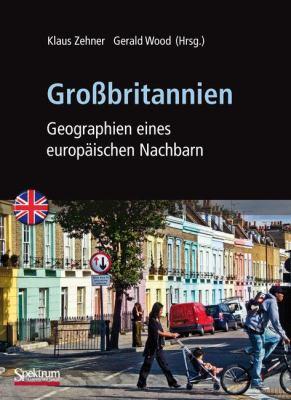 Gro Britannien: Geographien Eines Europ Ischen Nachbarn 9783827420060