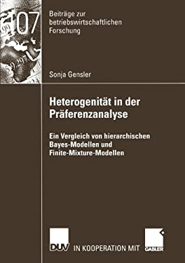 Heterogenit T in Der PR Ferenzanalyse: Ein Vergleich Von Hierarchischen Bayes-Modellen Und Finite-Mixture-Modellen 9783824491179