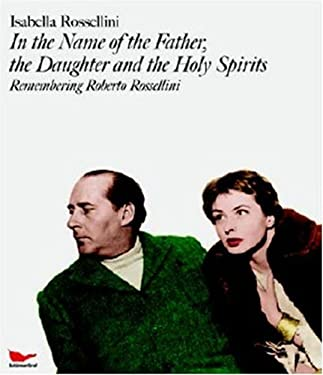 In the Name of the Father, the Daughter and the Holy Spirits: Remembering Roberto Rossellini [With DVD] 9783829602426