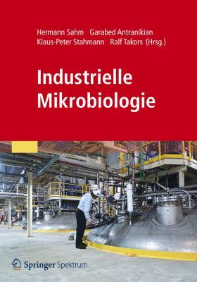 Industrielle Mikrobiologie 9783827430397