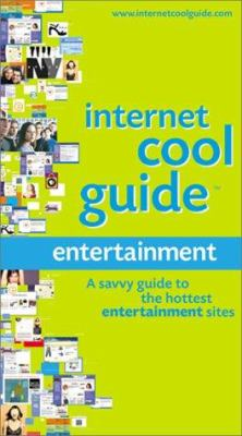 Internet Cool Guide: Online Entertainment: A Savvy Guide to the Hottest Entertainment Sites