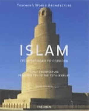 Islam: Early Architecture from Baghdad to Jerusalem and Cordoba 9783822885611