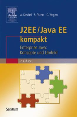 J2EE/Java EE Kompakt: Enterprise Java: Konzepte Und Umfeld 9783827415929