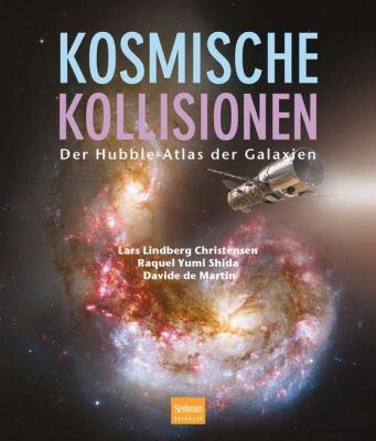 Kosmische Kollisionen: Der Hubble-Atlas der Galaxien 9783827425553