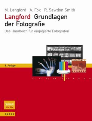 Langford - Grundlagen Der Fotografie: Das Handbuch F R Engagierte Fotografen 9783827419279