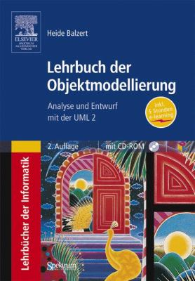 Lehrbuch Der Objektmodellierung: Analyse Und Entwurf Mit Der UML 2. Inkl. CD-ROM 9783827411624