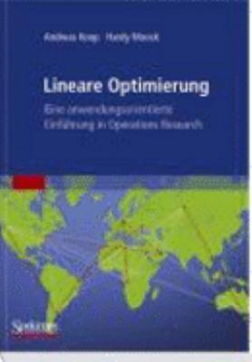 Lineare Optimierung - Eine Anwendungsorientierte Einfuhrung In Operations Research 9783827418975