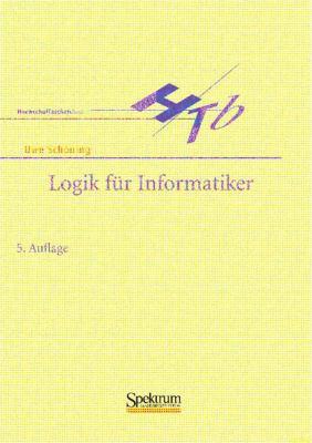Logik Fur Informatiker: Auflage 9783827410054