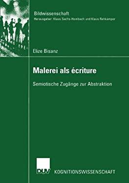 Malerei ALS Criture: Semiotische Zug Nge Zur Abstraktion 9783824445172