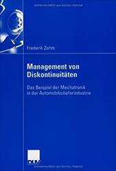 Management Von Diskontinuit Ten: Das Beispiel Der Mechatronik in Der Automobilzulieferindustrie 16672872