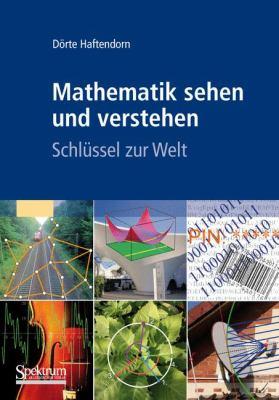 Mathematik Sehen Und Verstehen: Schlussel Zur Welt 9783827420442