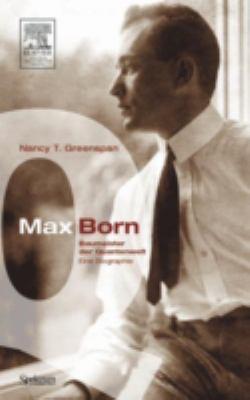 Max Born: Baumeister der Quantenwelt: Eine Biographie
