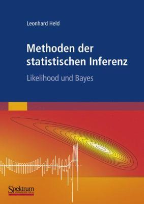 Methoden Der Statistischen Inferenz: Likelihood Und Bayes 9783827419392