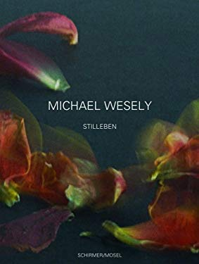 Michael Wesely: Stilleben 2001-2007 9783829603058