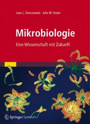 Mikrobiologie: Eine Wissenschaft Mit Zukunft 9783827429094