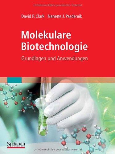 Molekulare Biotechnologie: Grundlagen Und Anwendungen 9783827421289
