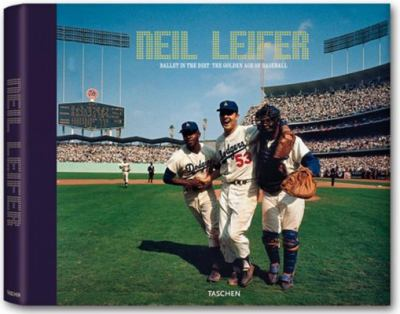Neil Leifer: Ballet in the Dirt: The Golden Age of Baseball 9783822845509