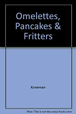 Omelettes, Pancakes & Fritters 9783829016148