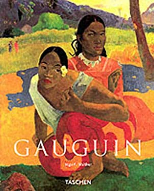 Paul Gauguin: 1848-1903 the Primitive Sophisticate 9783822859865