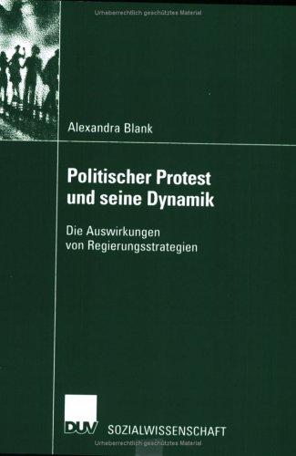 Politischer Protest Und Seine Dynamik: Die Auswirkungen Von Regierungsstrategien