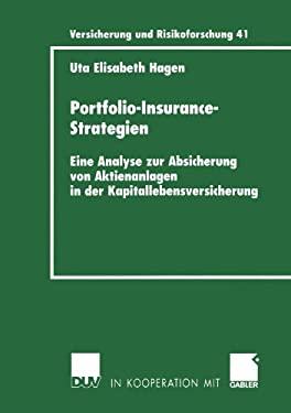 Portfolio-Insurance-Strategien: Eine Analyse Zur Absicherung Von Aktienanlagen in Der Kapitallebensversicherung 9783824490875