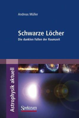Schwarze Locher: Die Dunklen Fallen der Raumzeit 9783827420701