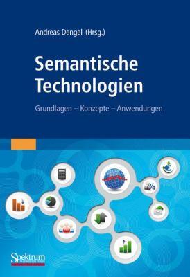 Semantische Technologien: Grundlagen. Konzepte. Anwendungen. 9783827426635