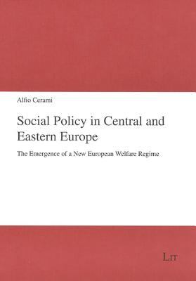 Social Policy in Central and Eastern Europe: The Emergence of a New European Welfare Regime