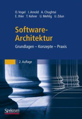 Software-Architektur: Grundlagen - Konzepte - Praxis 9783827419330