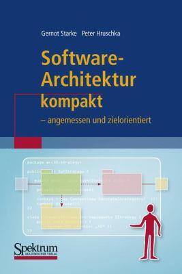 Software-Architektur Kompakt: Angemessen Und Zielorientiert 9783827420930