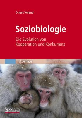 Soziobiologie: Die Evolution Von Kooperation Und Konkurrenz 9783827418142