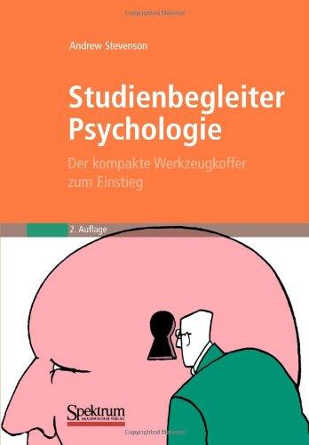 Studienbegleiter Psychologie: Der Kompakte Werkzeugkoffer Zum Einstieg 9783827420480