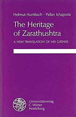 The Heritage of Zarathushtra: A New Translation of His Gathas 9783825302511