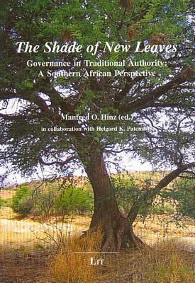 The Shade of New Leaves: Governance in Traditional Authority: A Southern African Perspective 9783825892838