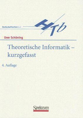 Theoretische Informatik - Kurzgefasst 9783827410993