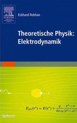 Theoretische Physik: Elektrodynamik 9783827417176